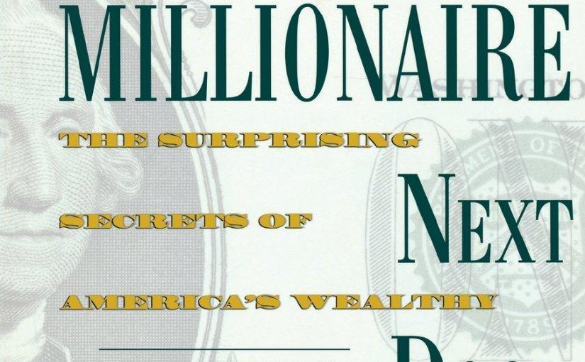 Book Review – The Millionaire Next Door: The Surprising Secrets of America'sWealthy